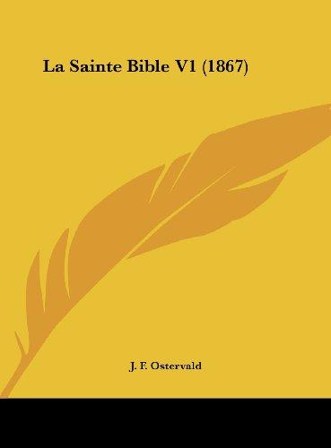 9781162412894: La Sainte Bible V1 (1867) (French Edition)