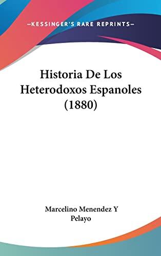 9781162416823: Historia de Los Heterodoxos Espanoles (1880)