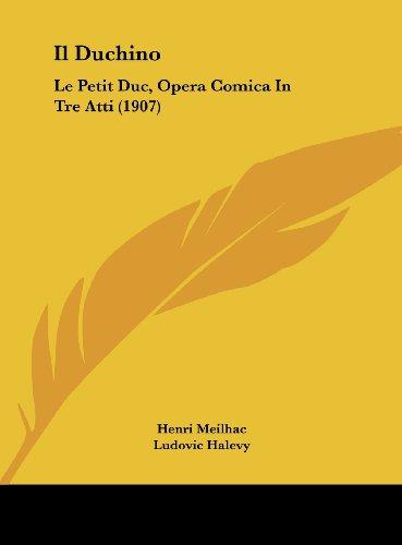 Il Duchino: Le Petit Duc, Opera Comica