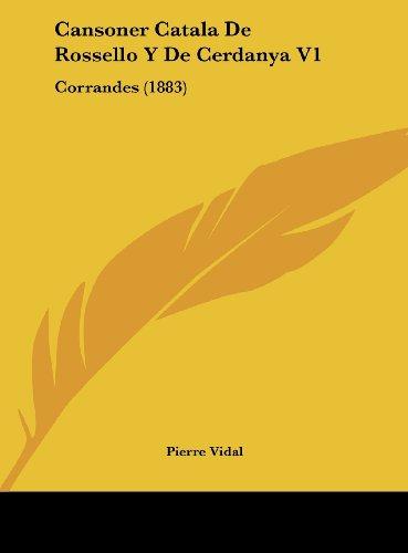 9781162428659: Cansoner Catala De Rossello Y De Cerdanya V1: Corrandes (1883) (French Edition)