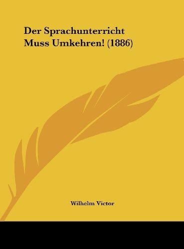 9781162429045: Der Sprachunterricht Muss Umkehren! (1886) (German Edition)