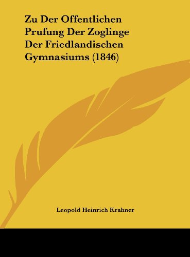 9781162429267: Zu Der Offentlichen Prufung Der Zoglinge Der Friedlandischen Gymnasiums (1846) (Latin Edition)