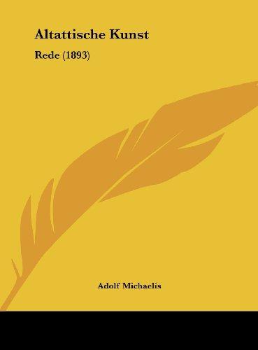 9781162430720: Altattische Kunst: Rede (1893) (German Edition)