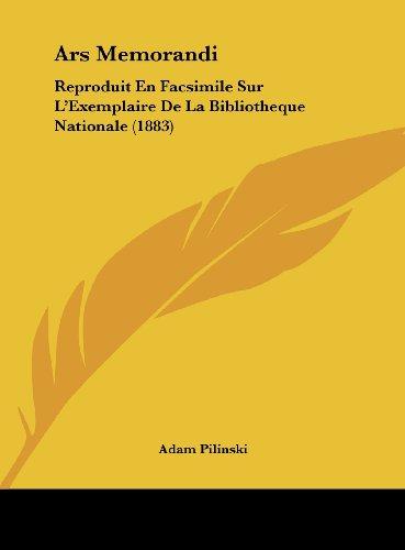 9781162431772: Ars Memorandi: Reproduit En Facsimile Sur L'Exemplaire De La Bibliotheque Nationale (1883) (French Edition)