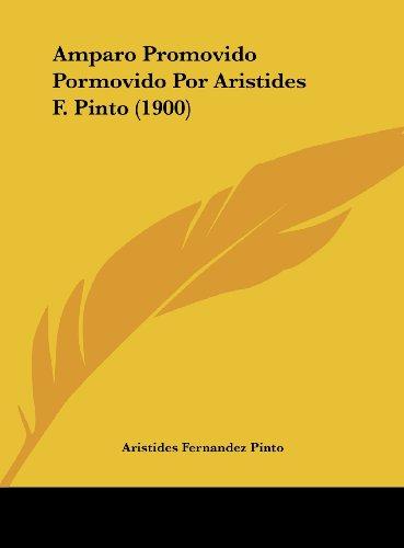 9781162433318: Amparo Promovido Pormovido Por Aristides F. Pinto (1900)
