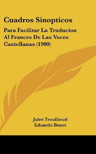 9781162436357: Cuadros Sinopticos: Para Facilitar La Traducion Al Frances De Las Voces Castellanas (1900) (Spanish Edition)