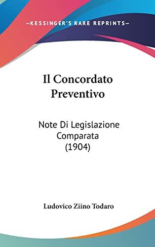 9781162441269: Il Concordato Preventivo: Note Di Legislazione Comparata (1904)