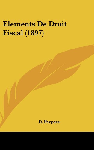 9781162442501: Elements de Droit Fiscal (1897)