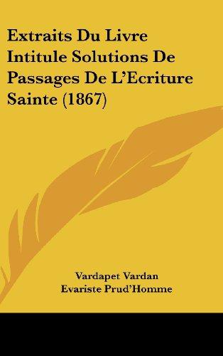 9781162443355: Extraits Du Livre Intitule Solutions De Passages De L'Ecriture Sainte (1867) (French Edition)