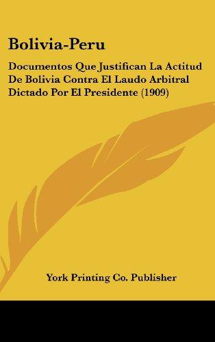 Bolivia-Peru: Documentos Que Justifican La Actitud De