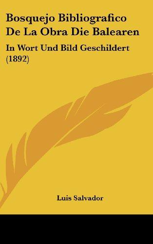 9781162445199: Bosquejo Bibliografico De La Obra Die Balearen: In Wort Und Bild Geschildert (1892) (Spanish Edition)