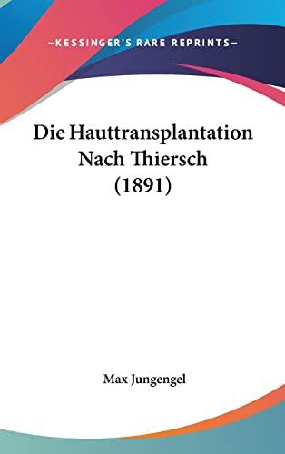 9781162447452: Die Hauttransplantation Nach Thiersch (1891) (German Edition)