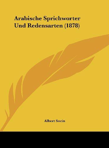 9781162447636: Arabische Sprichworter Und Redensarten (1878)