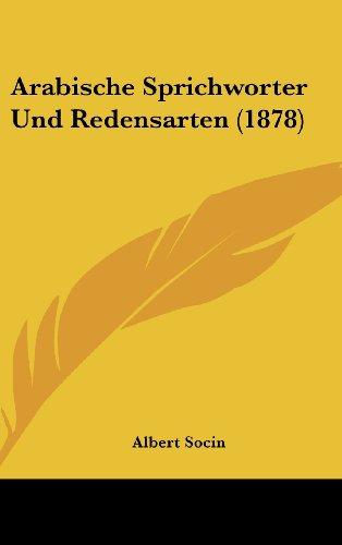 9781162447940: Arabische Sprichworter Und Redensarten (1878)