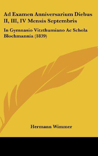 9781162448671: Ad Examen Anniversarium Diebus II, III, IV Mensis Septembris: In Gymnasio Vitzthumiano AC Schola Blochmannia (1839)