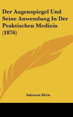 9781162450995: Der Augenspiegel Und Seine Anwendung In Der Praktischen Medizin (1876) (German Edition)