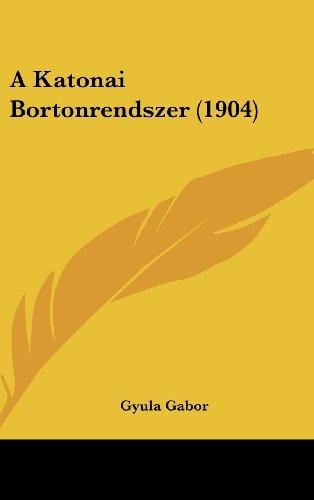 9781162451411: A Katonai Bortonrendszer (1904) (Hebrew Edition)