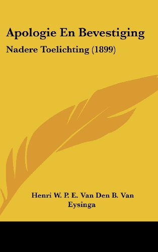 9781162455303: Apologie En Bevestiging: Nadere Toelichting (1899) (Chinese Edition)