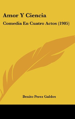 9781162457833: Amor Y Ciencia: Comedia En Cuatro Actos (1905) (Spanish Edition)