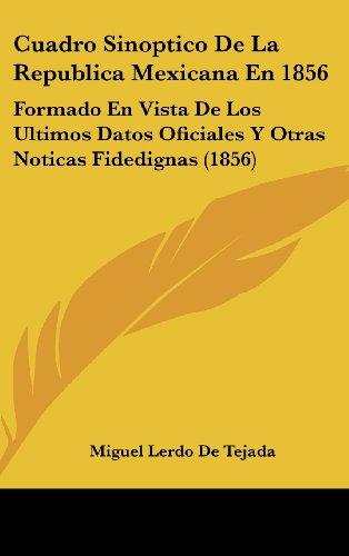 9781162459004: Cuadro Sinoptico de La Republica Mexicana En 1856: Formado En Vista de Los Ultimos Datos Oficiales y Otras Noticas Fidedignas (1856)