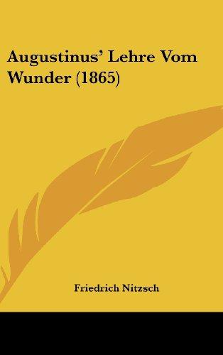 Augustinus` Lehre Vom Wunder (1865) (German Edition) Nitzsch, Friedrich