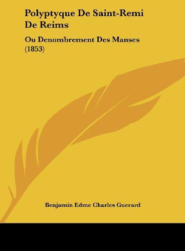 9781162467009: Polyptyque de Saint-Remi de Reims: Ou Denombrement Des Manses (1853)