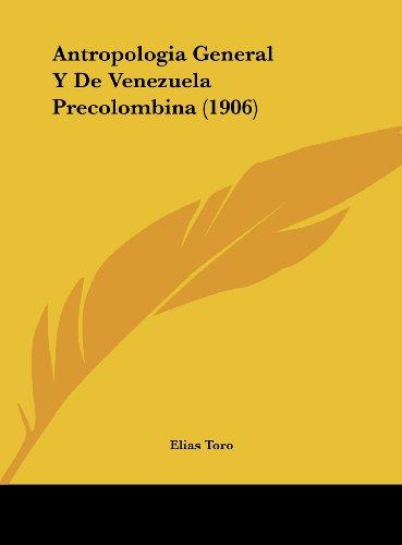 9781162469195: Antropologia General Y De Venezuela Precolombina (1906) (Spanish Edition)