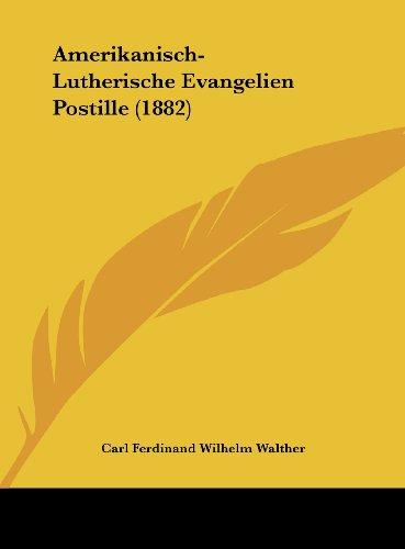 9781162470467: Amerikanisch-Lutherische Evangelien Postille (1882) (German Edition)