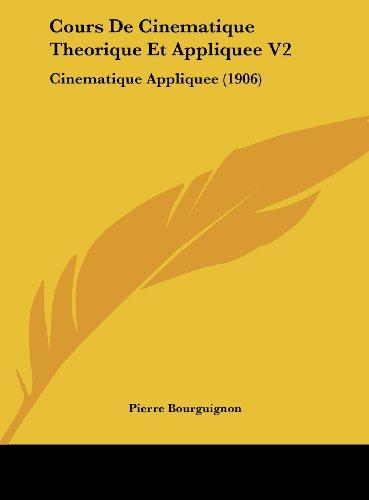 9781162470740: Cours De Cinematique Theorique Et Appliquee V2: Cinematique Appliquee (1906) (French Edition)