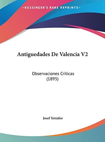 9781162471648: Antiguedades de Valencia V2: Observaciones Criticas (1895)