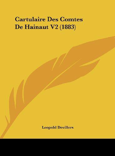 9781162472959: Cartulaire Des Comtes De Hainaut V2 (1883) (French Edition)