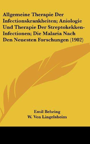 9781162474151: Allgemeine Therapie Der Infectionskrankheiten; Aniologie Und Therapie Der Streptokekken-Infectionen; Die Malaria Nach Den Neuesten Forschungen (1902)