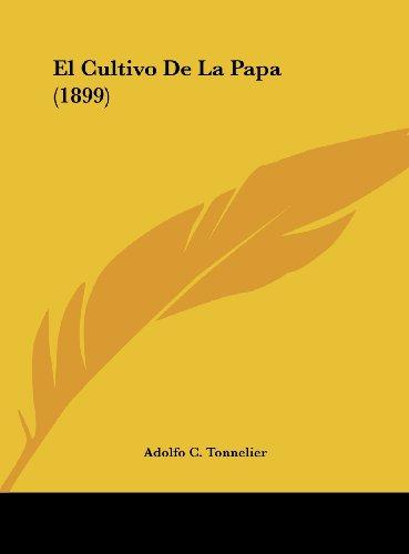 9781162479903: El Cultivo De La Papa (1899) (Spanish Edition)