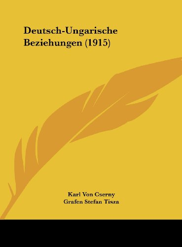 9781162488134: Deutsch-Ungarische Beziehungen (1915) (German Edition)