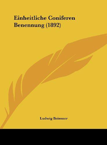 9781162490762: Einheitliche Coniferen Benennung (1892) (German Edition)