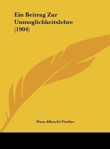 9781162499253: Ein Beitrag Zur Unmoglichkeitslehre (1904)