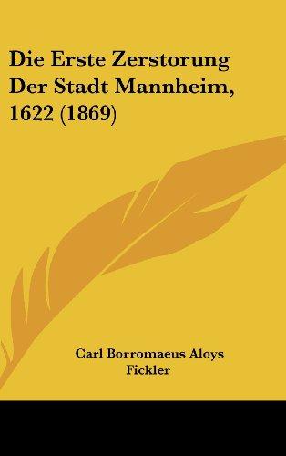 Die Erste Zerstorung Der Stadt Mannheim, 1622 (1869) (German Edition)