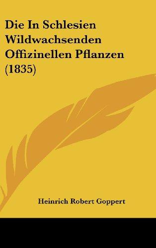 9781162503899: Die in Schlesien Wildwachsenden Offizinellen Pflanzen (1835)