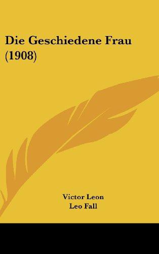 9781162508795: Die Geschiedene Frau (1908)