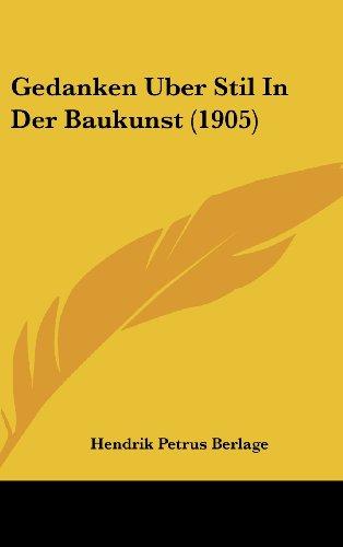 9781162509327: Gedanken Uber Stil In Der Baukunst (1905) (German Edition)
