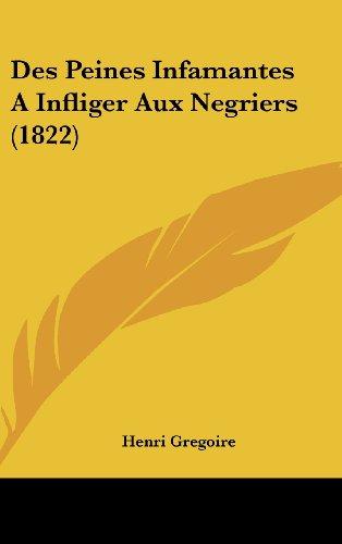 9781162511450: Des Peines Infamantes a Infliger Aux Negriers (1822)