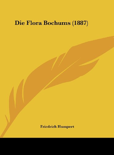 9781162511726: Die Flora Bochums (1887) (German Edition)