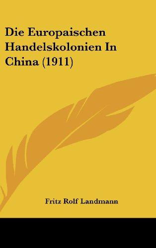 9781162516714: Die Europaischen Handelskolonien In China (1911) (German Edition)