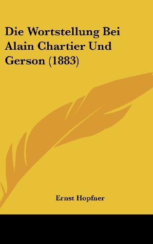 9781162520162: Die Wortstellung Bei Alain Chartier Und Gerson (1883)