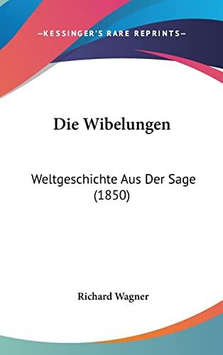 9781162523170: Die Wibelungen: Weltgeschichte Aus Der Sage (1850) (German Edition)