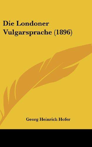 Die Londoner Vulgarsprache (1896) (German Edition)