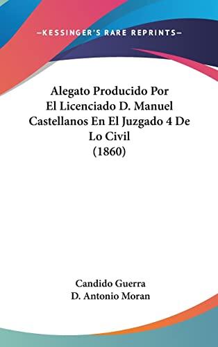 9781162525167: Alegato Producido Por El Licenciado D. Manuel Castellanos En El Juzgado 4 De Lo Civil (1860) (Spanish Edition)