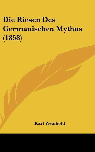 9781162529042: Die Riesen Des Germanischen Mythus (1858)
