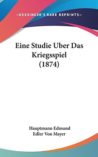 9781162529271: Eine Studie Uber Das Kriegsspiel (1874) (German Edition)