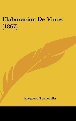 9781162535128: Elaboracion De Vinos (1867) (Spanish Edition)